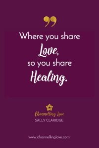 Where you share love, so you share healing.